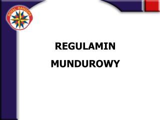 REGULAMIN MUNDUROWY