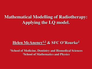 Mathematical Modelling of Radiotherapy:  Applying the LQ model.