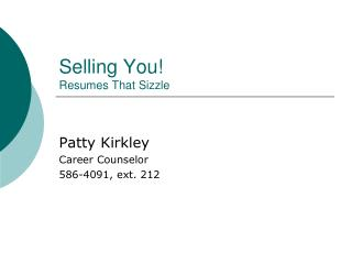 Selling You! Resumes That Sizzle