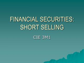 FINANCIAL SECURITIES:  SHORT SELLING