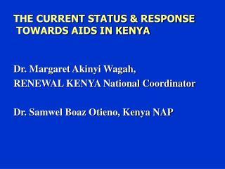 THE CURRENT STATUS  RESPONSE  TOWARDS AIDS IN KENYA