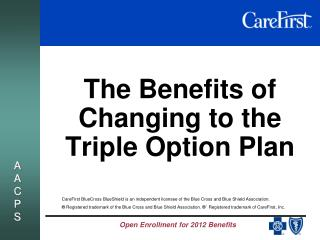 The Benefits of Changing to the Triple Option Plan