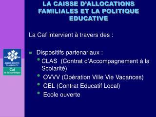LA CAISSE D'ALLOCATIONS FAMILIALES ET LA POLITIQUE EDUCATIVE