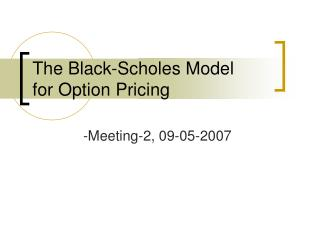 The Black-Scholes Model for Option Pricing