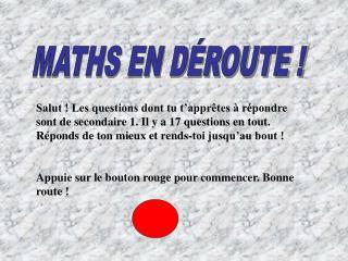 MATHS EN DÉROUTE !