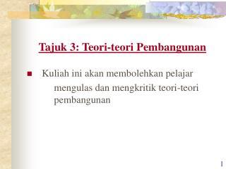 Tajuk 3: Teori-teori Pembangunan