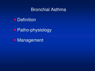 Bronchial Asthma Definition Patho-physiology Management
