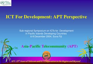 ICT For Development: APT Perspective