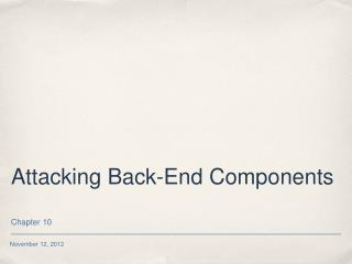 Attacking Back-End Components
