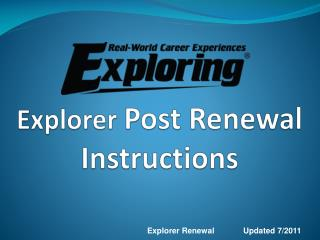 Explorer  Post Renewal Instructions