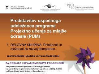 Predstavitev uspešnega udeleženca programa Projektno učenje za mlajše odrasle (PUM)