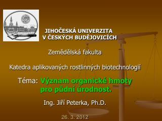 JIHOČESKÁ UNIVERZITA        V ČESKÝCH BUDĚJOVICÍCH Zemědělská fakulta