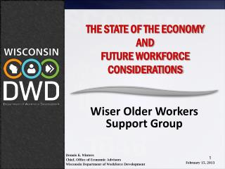 THE STATE OF THE ECONOMY AND FUTURE WORKFORCE CONSIDERATIONS