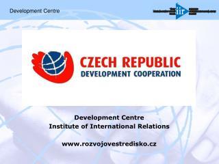 Development Centre Institute of International Relations rozvojovestredisko.cz