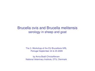 Brucella ovis and Brucella melitensis  serology in sheep and goat