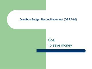 Omnibus Budget Reconciliation Act OBRA-90