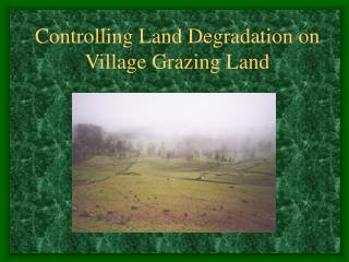 Controlling Land Degradation on Village Grazing Land