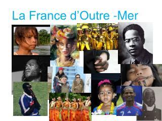La France d'Outre -Mer