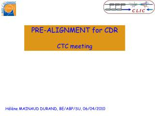 PRE-ALIGNMENT for CDR CTC meeting