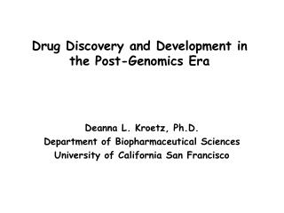 Drug Discovery and Development in the Post-Genomics Era