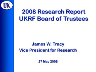 2008 Research Report UKRF Board of Trustees