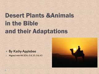 Desert Plants &Animals  in the Bible and their Adaptations