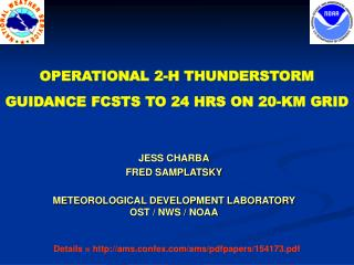 OPERATIONAL 2-H THUNDERSTORM GUIDANCE FCSTS TO 24 HRS ON 20-KM GRID