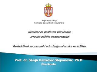 Prof.  dr.  Sanja Dankovic Stepanovic ,  Ph.D Član Saveta