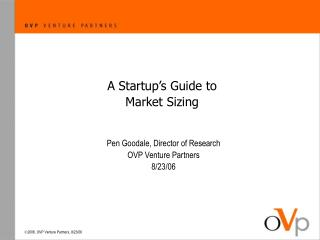 A Startup�s Guide to  Market Sizing