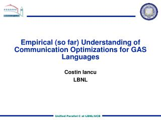 Empirical (so far) Understanding of Communication Optimizations for GAS Languages