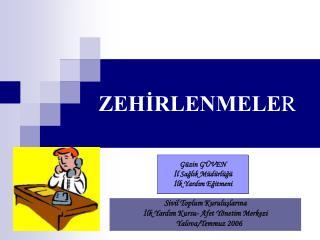 ZEHİRLENMELE R
