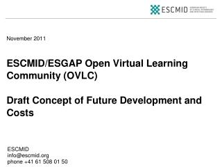 ESCMID/ESGAP Open Virtual Learning Community (OVLC) Draft Concept of Future Development and Costs