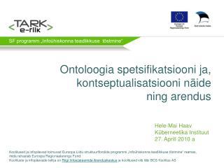 Ontoloogia spetsifikatsiooni ja, kontseptualisatsiooni näide ning arendus
