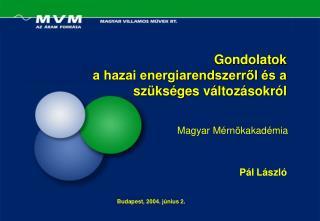 Gondolatok a hazai energiarendszerről és a szükséges változásokról