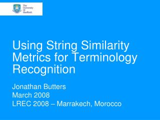 Using String Similarity Metrics for Terminology Recognition