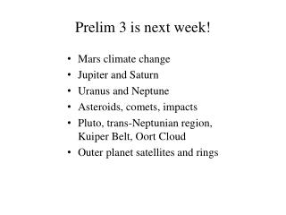 Prelim 3 is next week!
