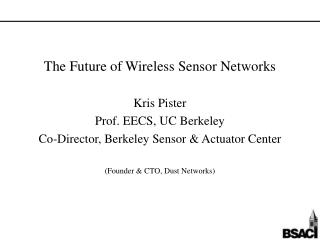 The Future of Wireless Sensor Networks