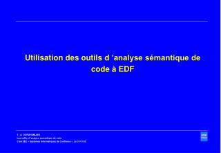 Utilisation des outils d��analyse s�mantique de code � EDF