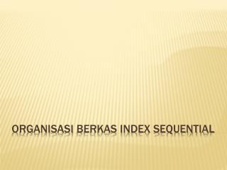 Organisasi berkas  index sequential
