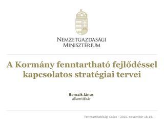A Kormány fenntartható fejlődéssel kapcsolatos stratégiai tervei