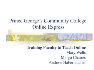 Prince George s Community College  Online Express