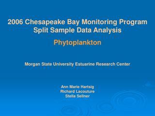 2006 Chesapeake Bay Monitoring Program Split Sample Data Analysis Phytoplankton
