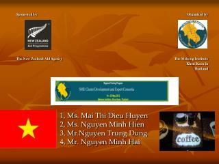 1, Ms. Mai Thi Dieu Huyen 2, Ms. Nguyen Minh Hien 3, Mr.Nguyen Trung Dung 4, Mr. Nguyen Minh Hai