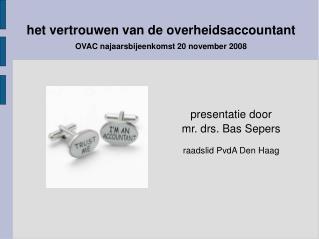 het vertrouwen van de overheidsaccountant OVAC najaarsbijeenkomst 20 november 2008