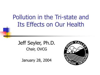 Pollution in the Tri-state and Its Effects on Our Health
