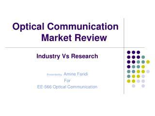 Optical Communication Market Review