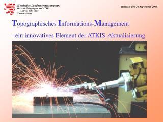 T opographisches  I nformations- M anagement  - ein innovatives Element der ATKIS-Aktualisierung