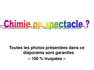 Toutes les photos présentées dans ce diaporama sont garanties « 100 % truquées »