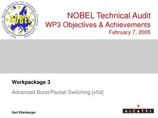 NOBEL Technical Audit WP3 Objectives & Achievements February 7, 2005