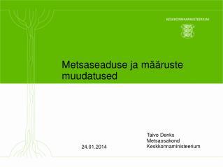 Metsaseaduse ja määruste muudatused